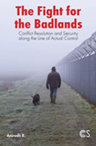 The Fight for the Badlands: Conflict Resolution and Security Along The Line of Actual Control